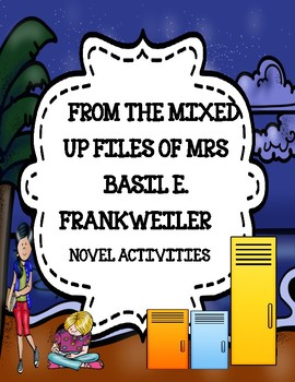 From the Mixed-Up Files of Mrs. Basil E. Frankweiler ( Novel Activities)