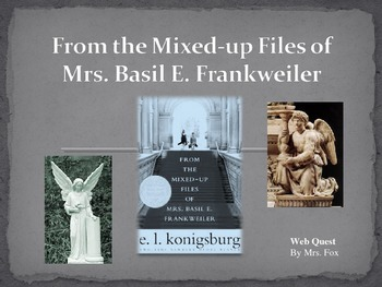 From the Mixed-Up Files of Mrs. Basil E. Frankweiler Webquest