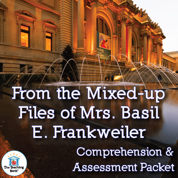 From the Mixed-up Files of Mrs. Basil E Frankweiler Comprehension and Assessment