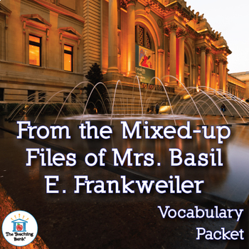 From the Mixed-up Files of Mrs. Basil E. Frankweiler Vocabulary Packet