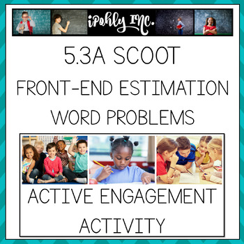 Front-End Estimation and Rounding Word Problem SCOOT 5.3A