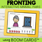 Fronting Interactive Minimal Pairs | Boom Cards™ | Distanc
