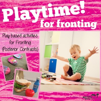 Fronting and Posterior Contrast Playtime!