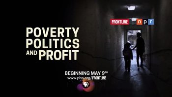 Frontline: Poverty, Politics & Profit—May 9th, 2017 VideoNotes Questions & Key