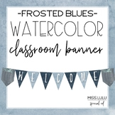 Frosted Blues Watercolor Classroom Banner