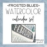 Frosted Blues Watercolor Classroom Calendar Set