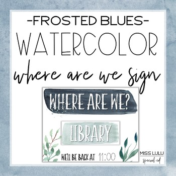 Frosted Blues Watercolor Where Are We? Door Sign