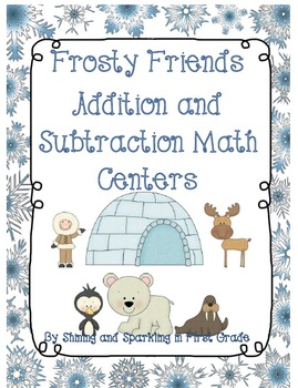 Frosty Friends Addition and Subtraction Centers