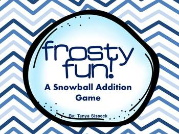 Frosty Fun!  A Snowball Math Addition Game with Ten Frames