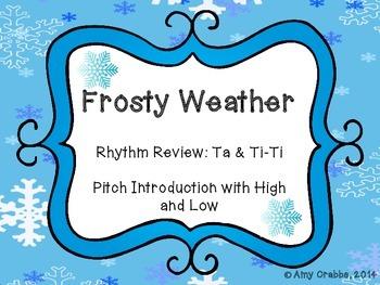 Frosty Weather: Teaching Ta/Ti-ti and High/Low