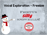 Frosty's Silly Snowballs - Vocal Exploration PPT