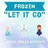 "Frozen ""Let It Go"" Social Skill Resource"