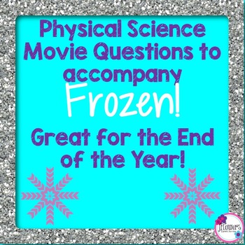 Physical Science Movie Questions to accompany Frozen!