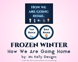 Frozen Winter How We Are Going Home System