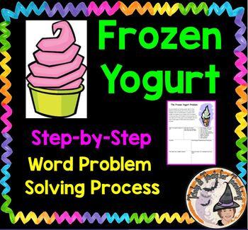 Frozen Yogurt Word Problem Solving Step by Step Process Strategies UPS Practice