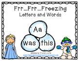 Frr..Frr..Freezing Letters and Words