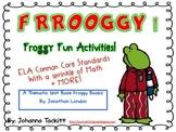 Frrrooggyy! Froggy Fun Activities! {ELA/Math Common Core Unit}
