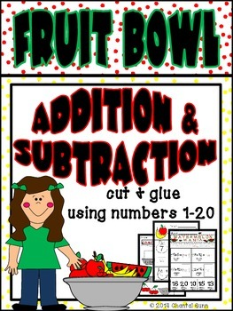 Fruit Bowl Addition and Subtraction {Cut & Glue 1-20}