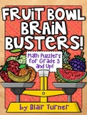 Fruit Bowl Brain Busters: Math Logic Problems for Grades 3
