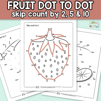 Fruit Connect the Dots - Dot to Dot Skip Counting by 2, 5, 10 Worksheets