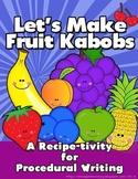 Fruit Kabobs - A Recipe-tivity for Procedural Writing