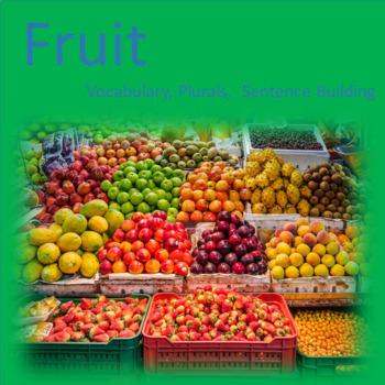 Fruit -- Kindergarten ELA -- Vocabulary - Plurals - Senten