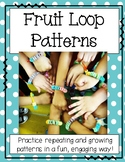 Fruit Loop Pattern Bracelets {Growing and Repeating Patterns}