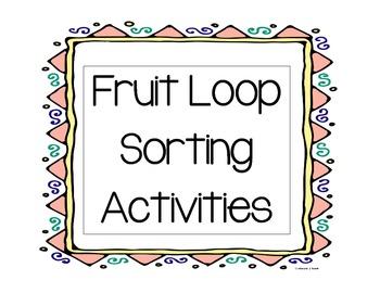 Fruit Loop Sorting Activites