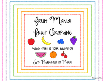 Fruit Mania! Fruit Graphing