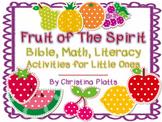 Fruit Of The Spirit:  Bible, Math, And Literacy Activities