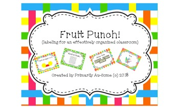 Fruit Punch! (Labels for an effectively organized classroom)