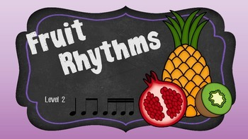 Fruit Rhythms Level 2 (Second/Third Grade)