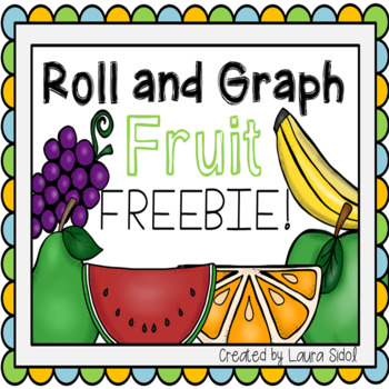 Roll and Graph Fruit FREEBIE