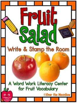 Fruit Salad Write / Stamp the Room Spelling Vocabulary Game