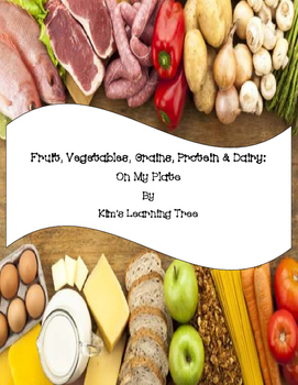 Fruit, Vegetables, Grains, Protein & Dairy: On My Plate