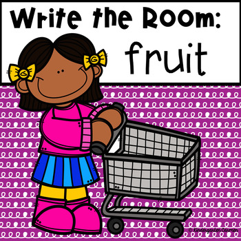 Fruit Write the Room: A Differentiated Writing Activity