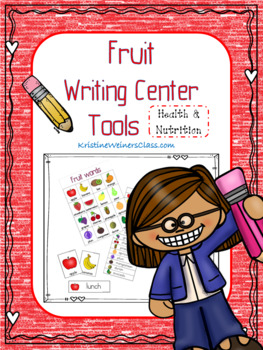 Fruit Writing Center Tools: Health and Nutrition Words