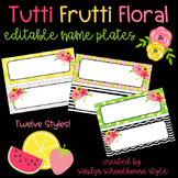 Fruit and Floral Classroom Theme Editable Name Plates