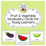 Fruit and Vegetable Vocabulary Cards for Preschool and Kin