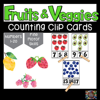Fruit and Veggie Counting Number Clip Cards Numbers 1-20 No Prep Math Activity