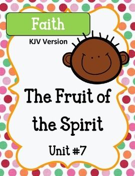 Fruit of the Spirit.  Faith.  Unit 7. Worksheets and Activities