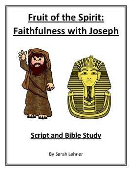 Fruit of the Spirit: Faithfulness with Joseph- Script with a Bible Study