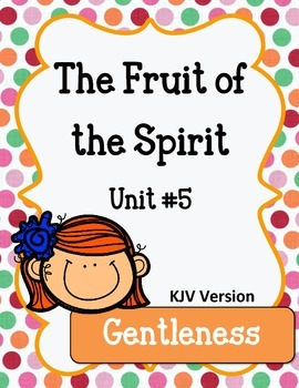 Fruit of the Spirit. Gentleness. Unit 5. Worksheets and Activities