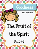 Fruit of the Spirit. Goodness. Unit 6. Worksheets and Activities