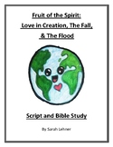 Fruit of the Spirit: Love in Creation, Fall, & Flood - Script and Bible Study
