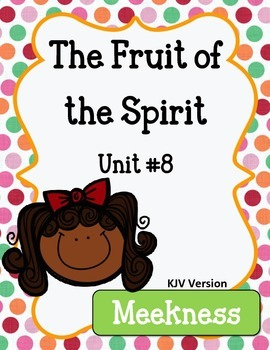 Fruit of the Spirit.  Meekness.  Unit 8. Worksheets and Ac