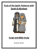 Fruit of the Spirit: Patience with Abraham & Sarah- Script and Bible Study