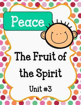 Fruit of the Spirit.  Peace.  Unit 3. Worksheets and Activities
