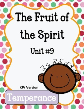 Fruit of the Spirit.  Temperance.  Unit 9. Worksheets and