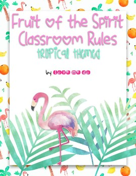 Tropical Themed Fruit of the Sprit Classroom Rules Posters *FREEBIE!*